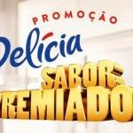 Promoção Delícia Sabor Premiado dará prêmios de R$ 500 mil