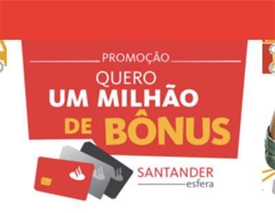 Promoção Santander Quero 1 Milhão de Bônus – Como participar